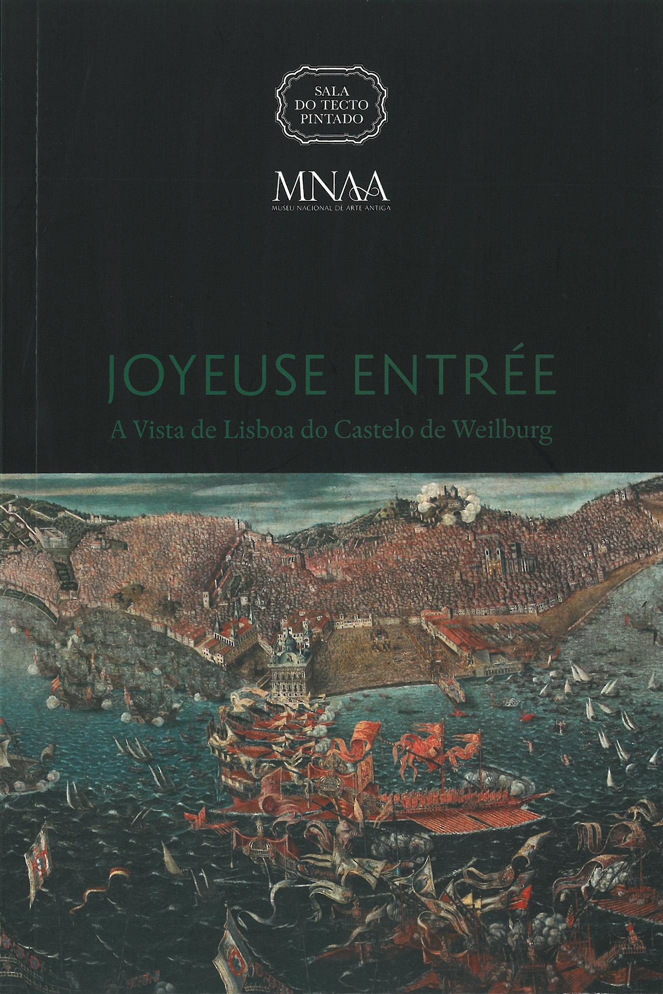 Catálogo Exposição Joyeuse Entrée A Vista de Lisboa do Castelo de Weilburg STP Sala do Tecto Pintado 2015