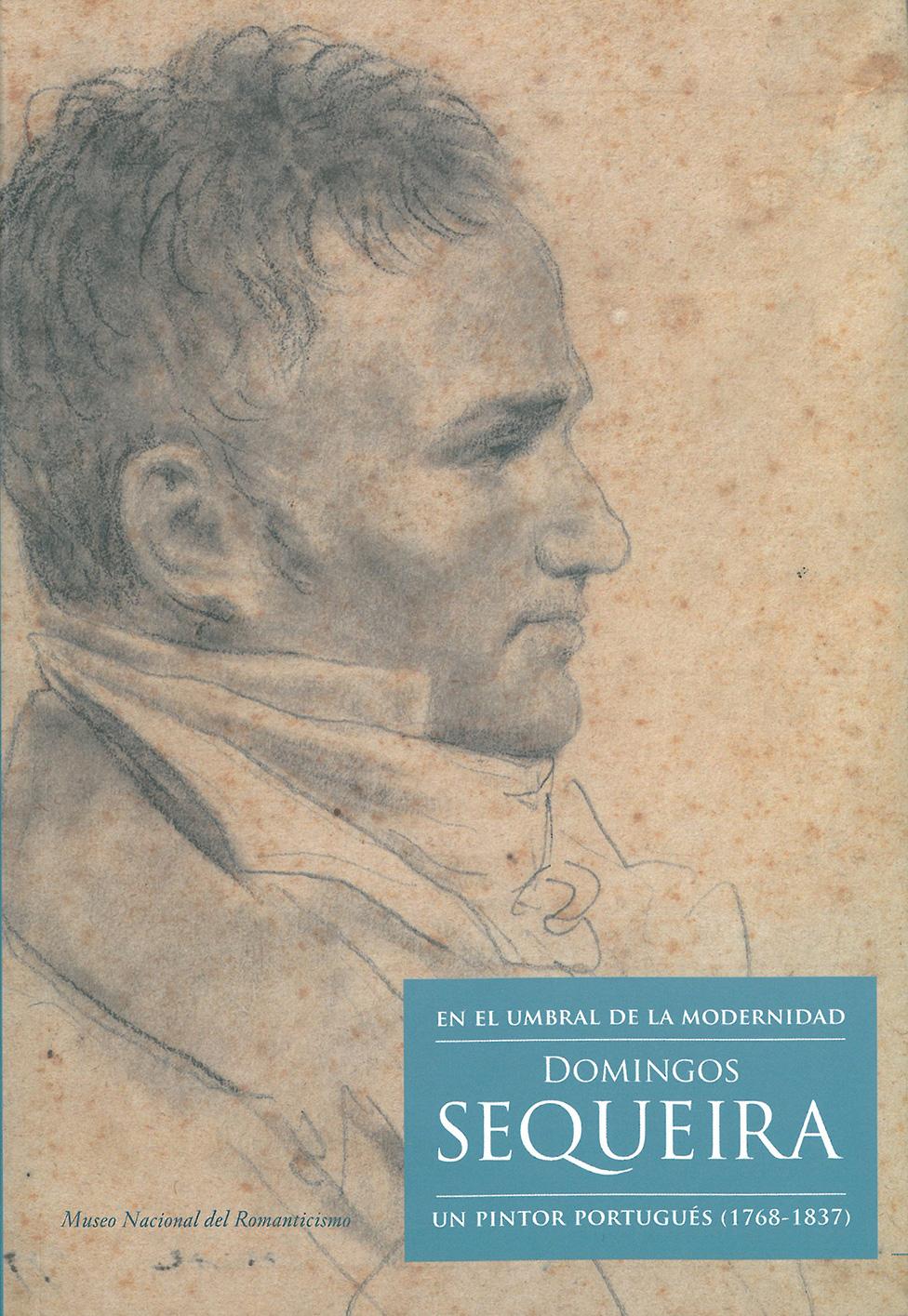 Catálogo exposição Madrid En El Umbral de la Modernidad Domingos Sequeira Museo Nacional del Romanticismo